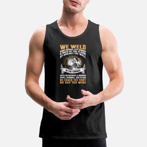 4c90bfc818646 Welder - No crack too tight no gap too wide Men s Premium Tank Top ...
