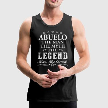 Abuelo Shirt Man Myth Legend Retirement Shirt Grandpa Shirt Grandfather Gift Shirt - Men's Premium Tank