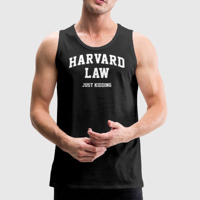 Harvard Law Just Kidding - Men's Premium Tank