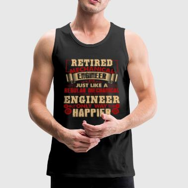 Retired Mechanical Engineer Shirt - Men's Premium Tank