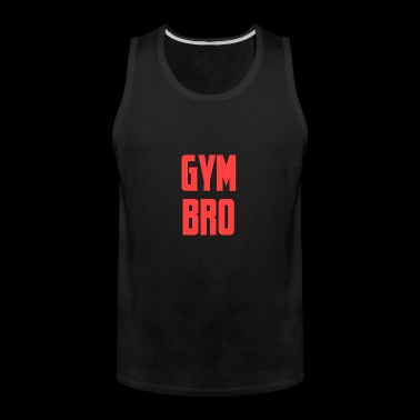 Gym bro - Men's Premium Tank