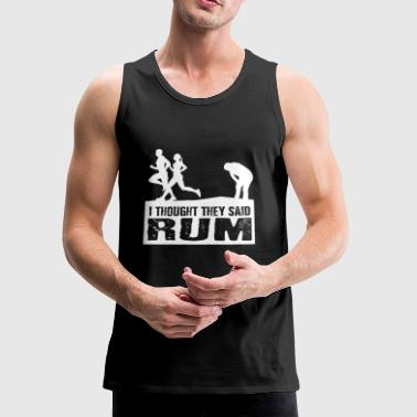 Funny I Thought They Said Rum - Men's Premium Tank