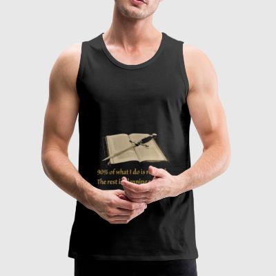 Ninety Percent Research the rest is planing reveng - Men's Premium Tank