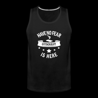 Gymnastics Cool Gift-No Fear-Gymnast Funny Present - Men's Premium Tank