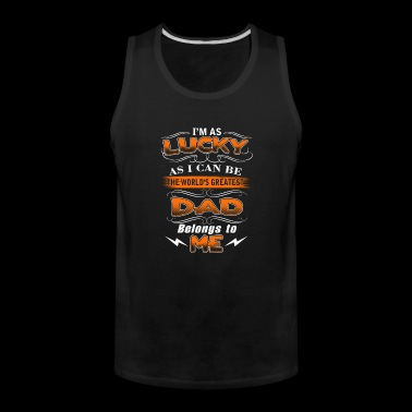 The world's greatest dad belongs to me Fathers D - Men's Premium Tank