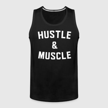 Hustle and Muscle - Men's Premium Tank