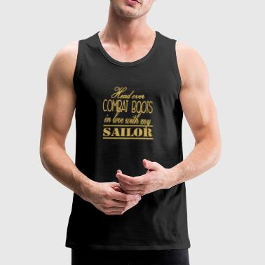 New Head over combat boots in love with my sailor - Men's Premium Tank