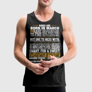 11 Rare To Find Kings Are Born In March - Men's Premium Tank