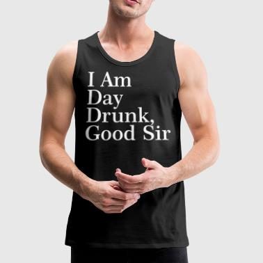 I am day drunk - Men's Premium Tank