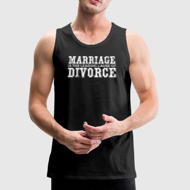Divorce Shirt Women Men Marriage Funny Leading Cause Of Divorce Shirt - Men's Premium Tank