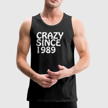 Crazy Since 1989 Birthday Gift Shirt - Men's Premium Tank
