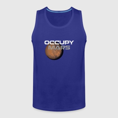 occupy mars - Men's Premium Tank