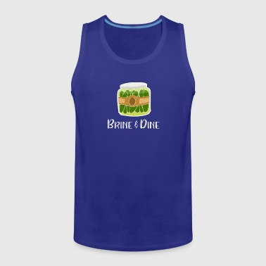 Pickles Pickles Brine and Dine Pickle Lover - Men's Premium Tank