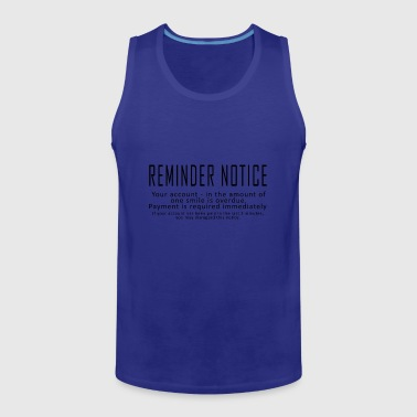 Reminder Notice - Men's Premium Tank