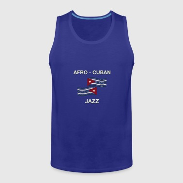 Jazz afro cuban jazz - Men's Premium Tank