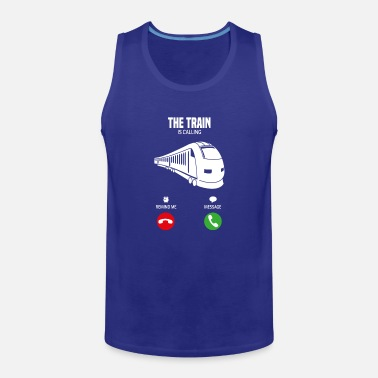 Freight Train The Train is calling shirt gift - Men's Premium Tank