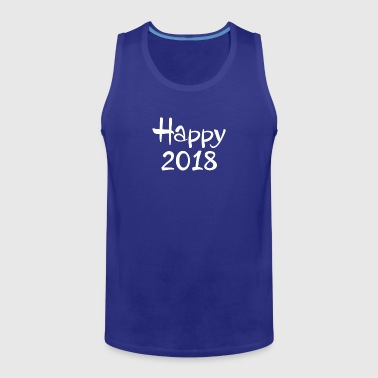 New Happy 2018 Happy New Year - Men's Premium Tank