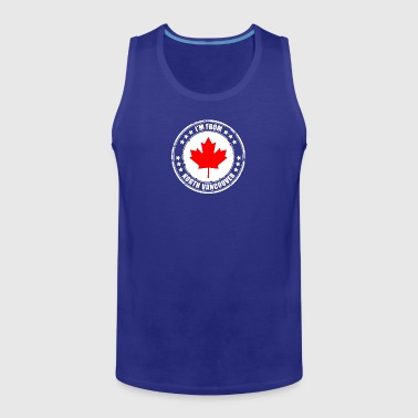 I'm from NORTH VANCOUVER - Men's Premium Tank