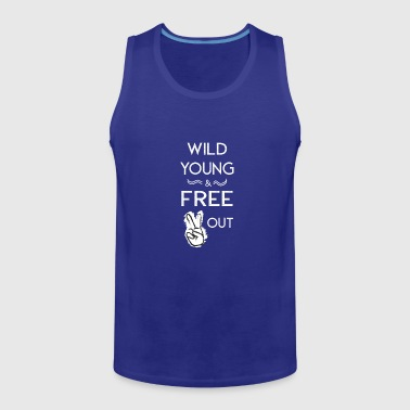 Wild, Young And Free Peace sign Out - Men's Premium Tank