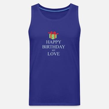 Joyeux Anniversaire Mon Amour T Shirt Premium Homme Spreadshirt