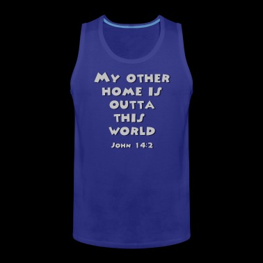 My Other Home is Out of This World John 14:2 - Men's Premium Tank