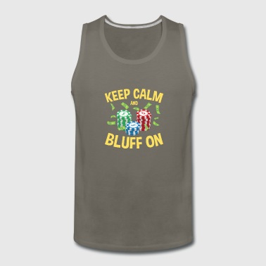 Poker Keep Calm And Bluff On - Men's Premium Tank
