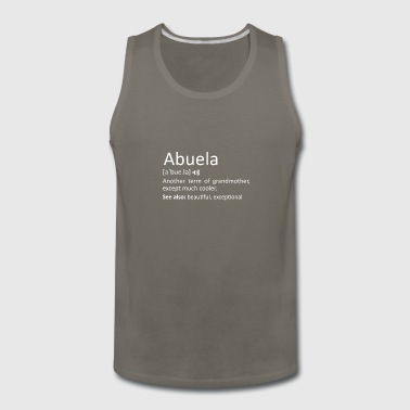 Abuela Definition Funny Gift For Spanish Grandmoth - Men's Premium Tank