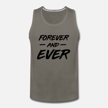 Forever and Ever - Men's Premium Tank Top
