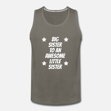 Little Sister Big Sister To An Awesome Little Sister - Men's Premium Tank