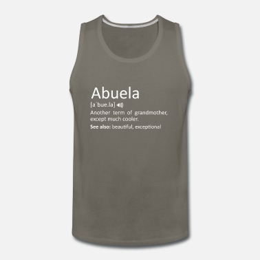 Spanish Abuela Definition Funny Gift For Spanish Grandmoth - Men's Premium Tank