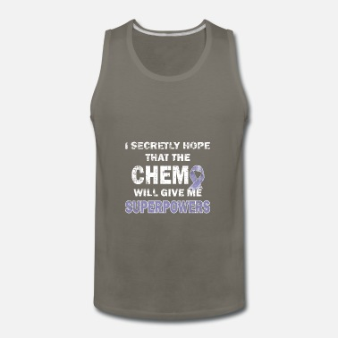 Charity I Secretly Hope Chemo Give Me Superpowers - Ribbon - Men's Premium Tank Top