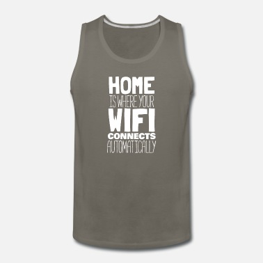 Wifi Home Is Where Your Wifi Connects Automatically - Men's Premium Tank