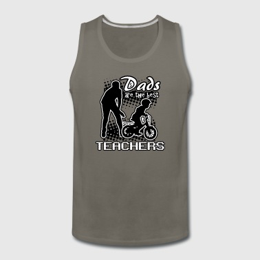 Dads are the best teachers tops - Men's Premium Tank