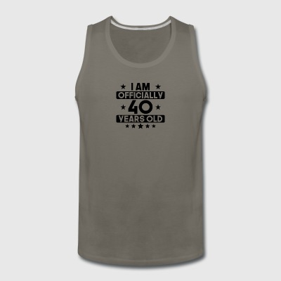 I Am Officially 40 Years Old 40th Birthday - Men's Premium Tank