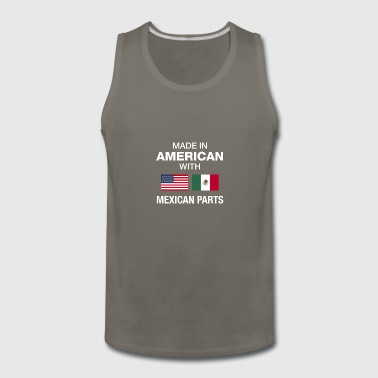 Made in American with Mexican parts - Men's Premium Tank