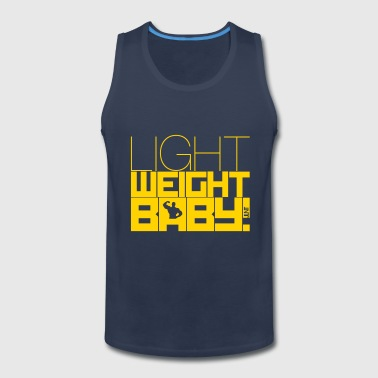 Light Weight Baby ! - Men's Premium Tank