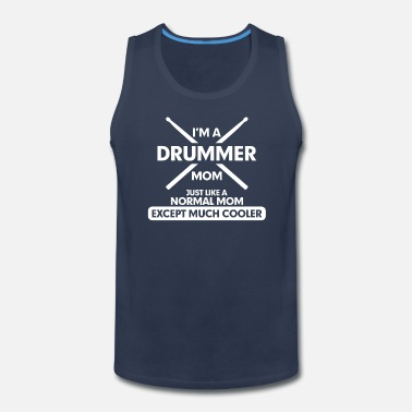 Drummer I'm A Drummer Mom - Men's Premium Tank Top