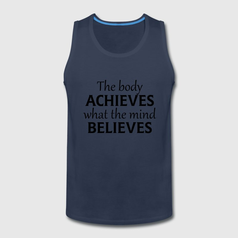 WHAT THE MIND BELIEVES - Men's Premium Tank