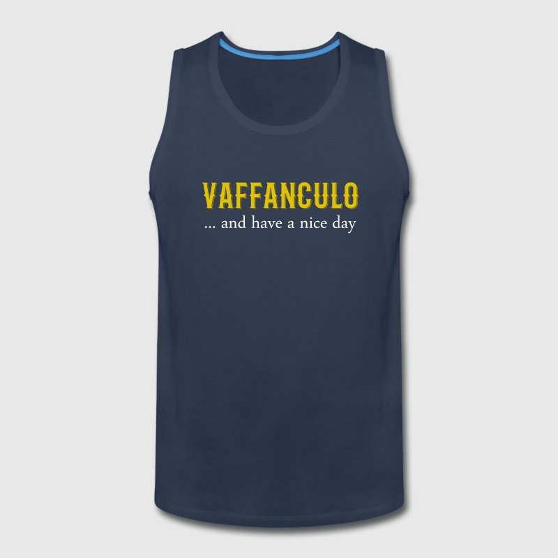 Vaffanculo... and have a nice day Italian T-shirt - Men's Premium Tank
