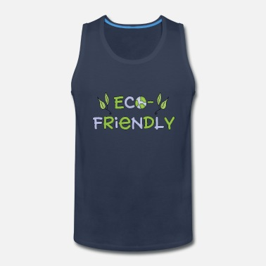 Eco eco friendly - Men's Premium Tank Top