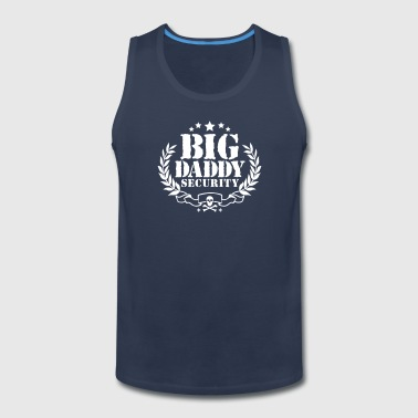 Big Daddy Security - Father - Daughter - Dating - Men's Premium Tank
