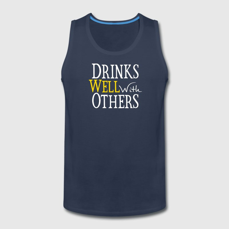 Drinks Well With Others - Men's Premium Tank