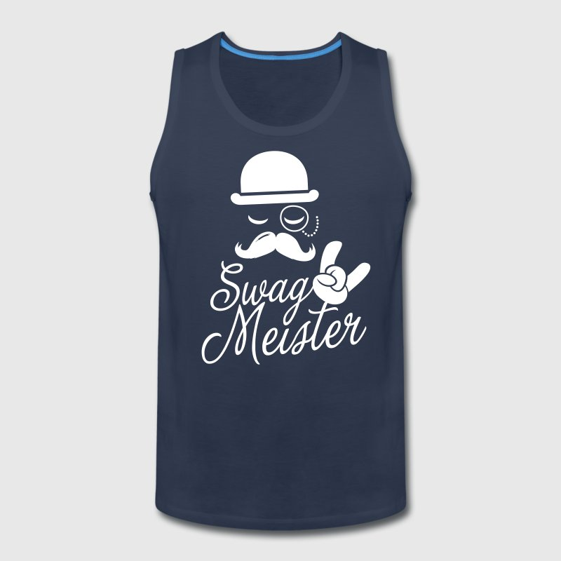 Like a swag style i love swag meister boss meme - Men's Premium Tank
