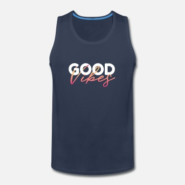 Good vibes and positive feelings message - Men's Premium Tank Top