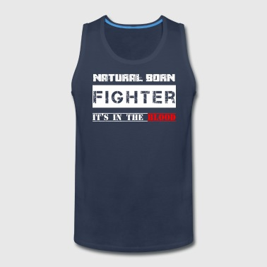 NATURAL BORN FIGHTER - Men's Premium Tank