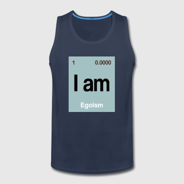 I am - Egoism - Men's Premium Tank