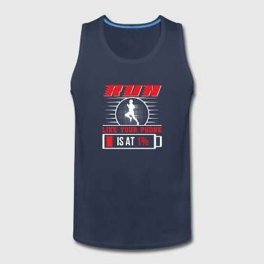 Run Like Your Phone Is At Percent Runner - Men's Premium Tank