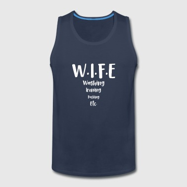 wife funny shirts gifts - Men's Premium Tank
