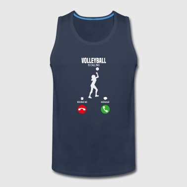 Volleyball is calling T-Shirt Gift - Men's Premium Tank