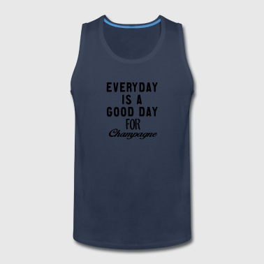 New Design EVERYDAY IS A GOOD DAY FOR CHAMPAGNE - Men's Premium Tank